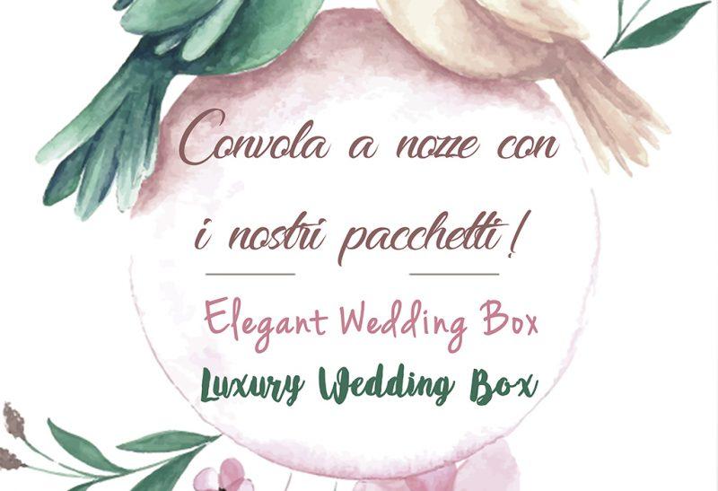 Convola a nozze con i nostri pacchetti!